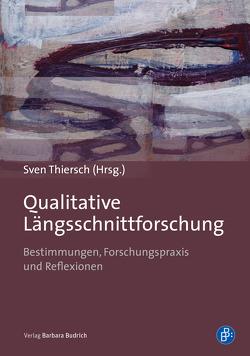 Qualitative Längsschnittforschung von Thiersch,  Sven