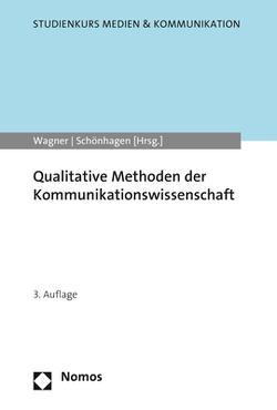 Qualitative Methoden der Kommunikationswissenschaft von Schönhagen,  Philomen, Wagner,  Hans
