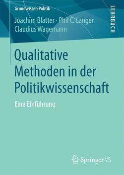 Qualitative Methoden in der Politikwissenschaft von Blatter,  Joachim, Langer,  Phil C., Wagemann,  Claudius