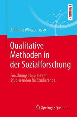 Qualitative Methoden in der Sozialforschung von Wintzer,  Jeannine