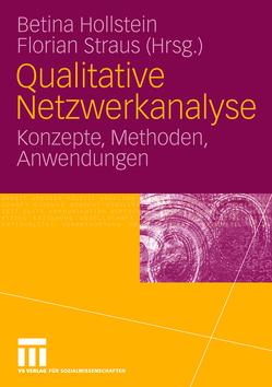 Qualitative Netzwerkanalyse von Hollstein,  Betina, Straus,  Florian