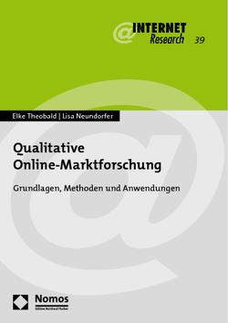 Qualitative Online-Marktforschung von Neundorfer,  Lisa, Theobald,  Elke