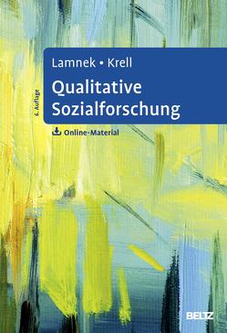 Qualitative Sozialforschung von Krell,  Claudia, Lamnek,  Siegfried