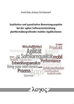 Qualitative und quantitative Bewertungsaspekte bei der agilen Softwareentwicklung plattformübergreifender mobiler Applikationen von Nitze,  André, Schmietendorf,  Andreas