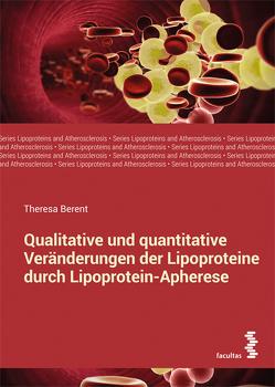 Qualitative und quantitative Veränderungen der Lipoproteine durch Lipoprotein-Apherese von Berent,  Theresa