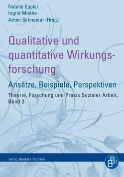Qualitative und quantitative Wirkungsforschung von Eppler,  Natalie, Miethe,  Ingrid, Schneider,  Armin