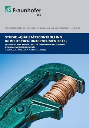 Qualitätscontrolling in deutschen Unternehmen 2013 von Jochem,  Roland, Pham,  Yen, Raßfeld,  Colin, Seppel,  Mario
