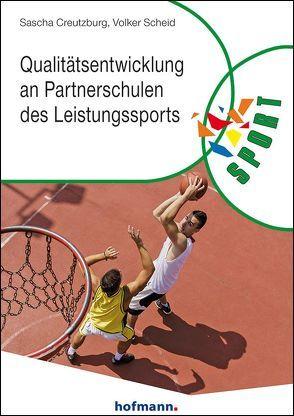 Qualitätsentwicklung an Partnerschulen des Leistungssports von Creutzburg,  Sascha, Fessler,  Norbert, Knoll,  Michaela, Scheid,  Volker