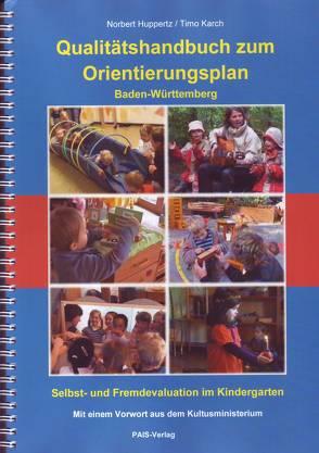 Qualitätshandbuch zum Orientierungsplan Baden-Württemberg von Huppertz,  Norbert, Karch,  Timo