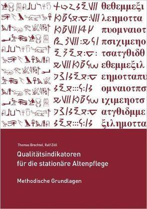 Qualitätsindikatoren für die stationäre Altenpflege von Brechtel,  Thomas, Zöll,  Ralf