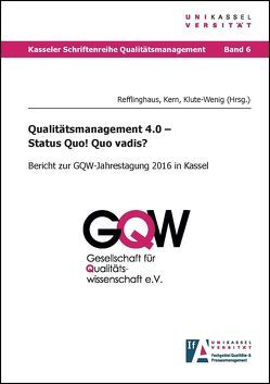 Qualitätsmanagement 4.0 – Status Quo! Quo vadis? von Kern,  Christian, Klute-Wenig ,  Sandra, Refflinghaus,  Robert