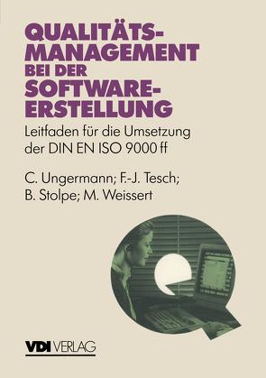 Qualitätsmanagement bei der Softwareerstellung von Stolpe,  B., Tesch,  F.-J., Ungermann,  C., Weißert,  M.