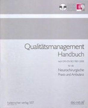 Qualitätsmanagement Handbuch DIN EN ISO 9001:2000 für die neurochirurgische Praxis und Ambulanz von Poimann,  Horst, Schuster,  Gabriele