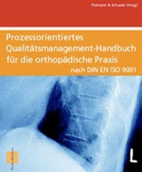 Qualitätsmanagement Handbuch für die Orthopädische Praxis nach DIN EN ISO 9001 von Heppt,  Peter, Nitzschke,  Eckart, Oberschelp,  Ulrich, Poimann,  Horst, Rädel,  Rolf, Schuster,  Gabriele, Tschada,  Jürgen