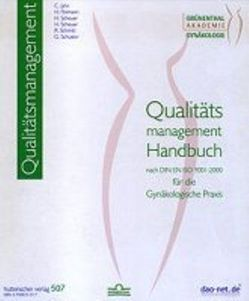 Qualitätsmanagement Handbuch nach DIN EN ISO 9001:2000 für die gynäkologische Praxis von Jahn,  Claudia, Poimann,  Horst, Scheuer,  H, Schmitt,  R., Schuster,  Gabriele