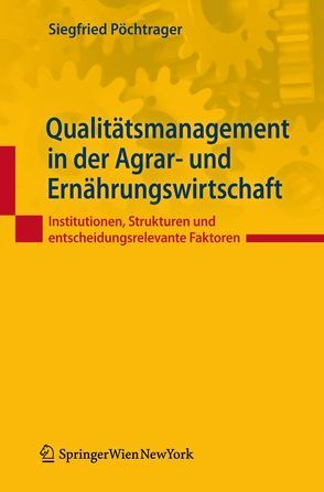 Qualitätsmanagement in der Agrar- und Ernährungswirtschaft von Pöchtrager,  Siegfried
