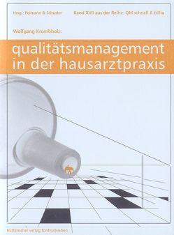 Qualitätsmanagement in der Hausarztpraxis von Krombholz,  Wolfgang, Poimann,  Horst, Schuster,  Gabriele