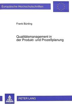 Qualitätsmanagement in der Produkt- und Prozeßplanung von Bünting,  Frank
