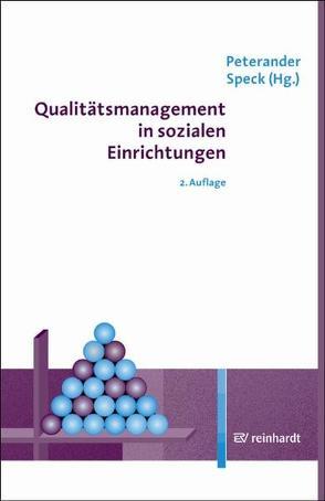 Qualitätsmanagement in sozialen Einrichtungen von Peterander,  Franz, Speck,  Otto