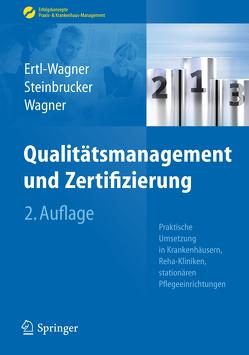 Qualitätsmanagement und Zertifizierung von Ertl-Wagner,  Birgit, Steinbrucker,  Sabine, Wagner,  Bernd C.
