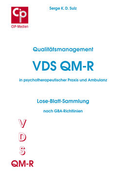 Qualitätsmanagement VDS QM-R in psychotherapeutischer Praxis und Ambulanz von Sulz,  Serge K