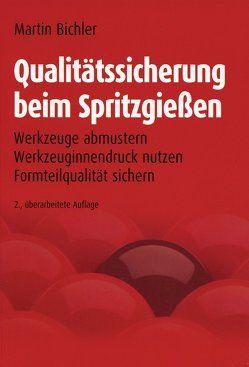 Qualitätssicherung beim Spritzgießen von Bichler,  Martin