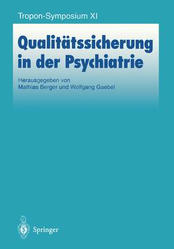 Qualitätssicherung in der Psychiatrie von Berger,  Matthias, Gaebel,  Wolfgang