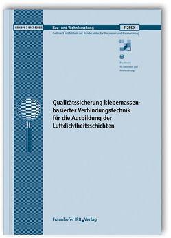 Qualitätssicherung klebemassenbasierter Verbindungstechnik für die Ausbildung der Luftdichtheitsschichten. Abschlussbericht. von Gross,  Rolf, Maas,  A.