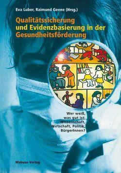 Qualitätssicherung und Evidenzbasierung in der Gesundheitsförderung von Geene,  Raimund, Luber,  Eva