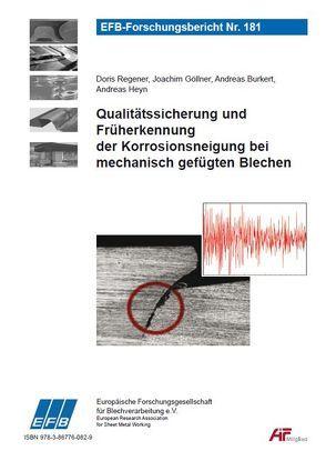 Qualitätssicherung und Früherkennung der Korrosionsneigung bei mechanisch gefügten Blechen von Burkert,  Andreas, Göllner,  Joachim, Heyn,  Andreas, Regener,  Doris