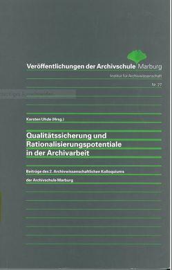 Qualitätssicherung und Rationalisierungspotentiale in der Archivarbeit von Uhde,  Karsten