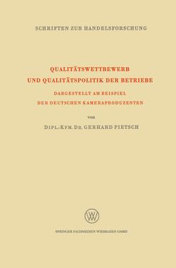 Qualitätswettbewerb und Qualitätspolitik der Betriebe von Pietsch,  Gerhard