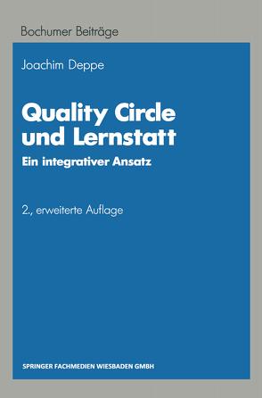 Quality Circle und Lernstatt von Deppe,  Joachim
