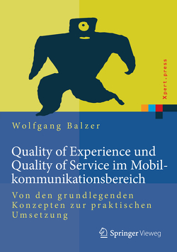 Quality of Experience und Quality of Service im Mobilkommunikationsbereich von Balzer,  Wolfgang