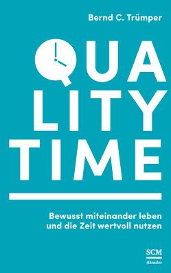 Quality Time von Trümper,  Bernd C.