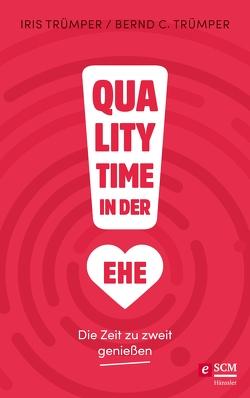 Quality Time in der Ehe von Trümper,  Bernd C., Trümper,  Iris