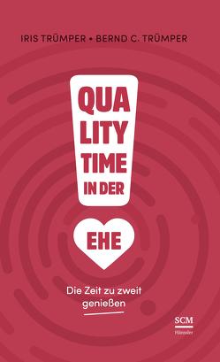 Quality Time in der Ehe von Trümper,  Bernd Carsten, Trümper,  Iris