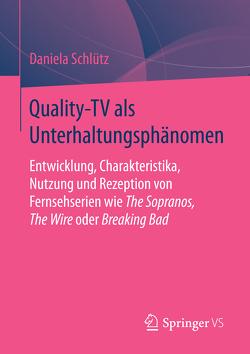 Quality-TV als Unterhaltungsphänomen von Schlütz,  Daniela