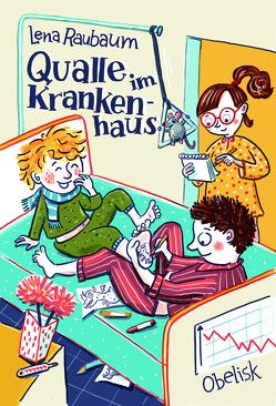 Qualle im Krankenhaus von Kranz,  Sabine, Raubaum,  Lena