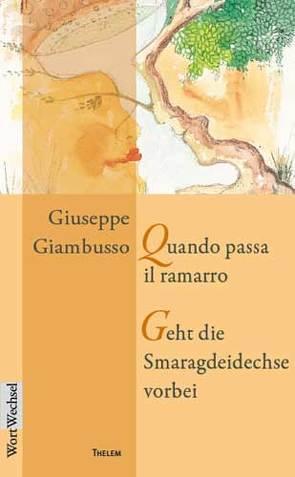 Quando passa il ramarro /Geht die Smaragdeidechse vorbei von Chiellino,  Gino, Giambusso,  Giuseppe