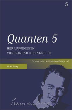 Quanten 5 von Kleinknecht,  Konrad