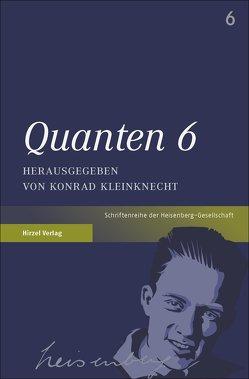 Quanten 6 von Kleinknecht,  Konrad