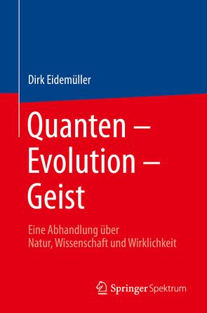 Quanten – Evolution – Geist von Eidemüller,  Dirk