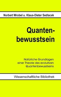 Quantenbewusstsein von Sedlacek,  Klaus-Dieter, Wrobel,  Norbert