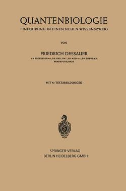Quantenbiologie von Dessauer,  Friedrich
