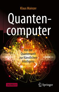 Quantencomputer von Mainzer,  Klaus