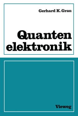 Quantenelektronik von Grau,  Gerhard K.