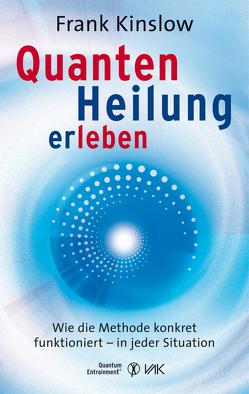 Quantenheilung erleben von Kinslow,  Frank, Seidel,  Isolde