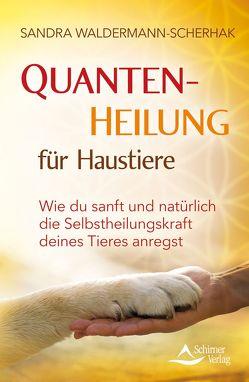 Quantenheilung für Haustiere von Waldermann-Scherhak,  Sandra