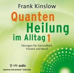 Quantenheilung im Alltag 1 von Brandt,  Beate, Kinslow,  Frank, Schmitter,  Michael